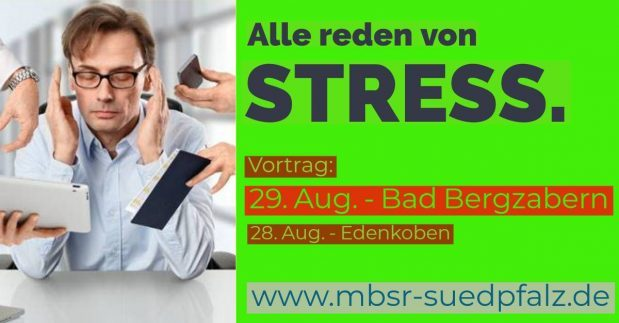 MBSR Kurs Landau Vortrag Stress und Achtsamkeit Bad Bergzabern