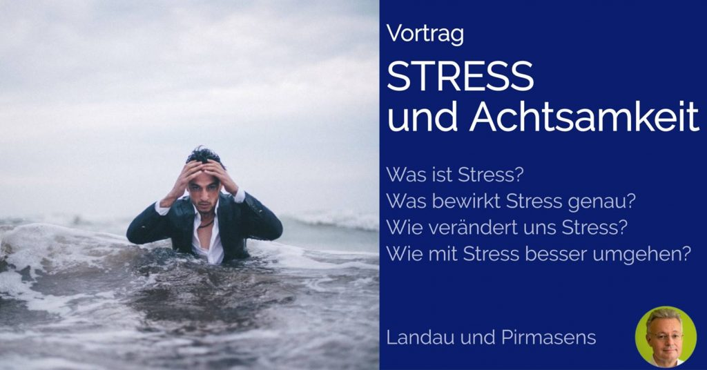 MBSR Vortrag Stress Achtsamkeit Landau Pirmasens
